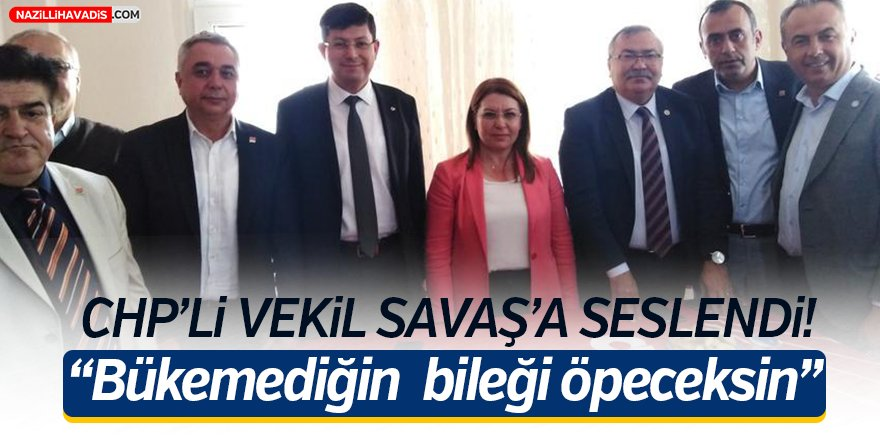 CHP'li Vekil Savaş'a Seslendi!