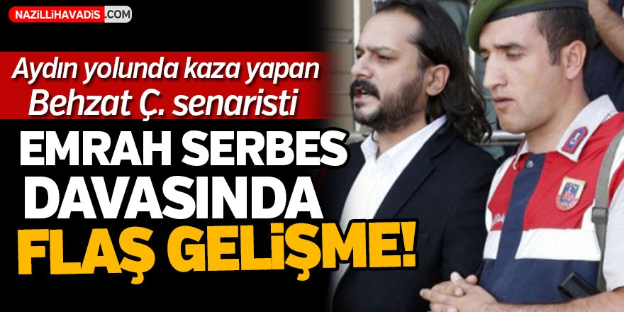 Emrah Serbes Davasında Flaş Gelişme!
