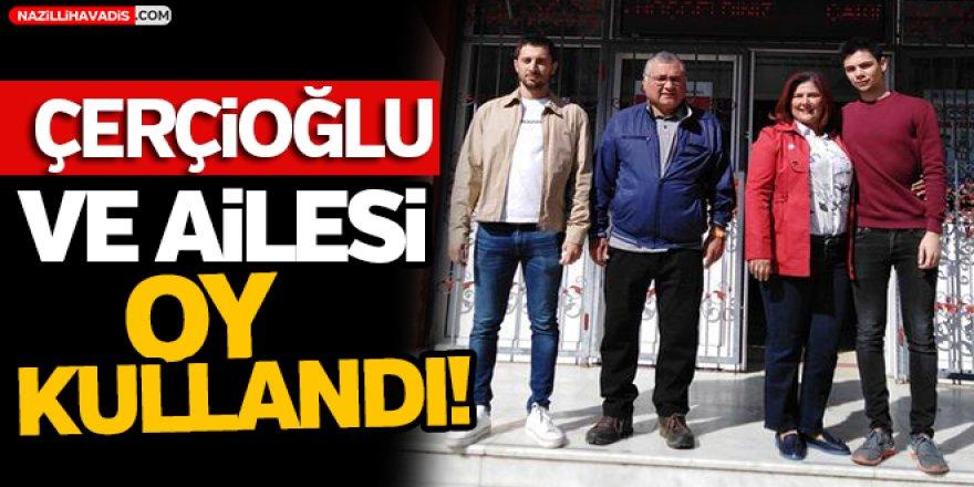 Çerçioğlu Ve Ailesi Oy Kullandı!