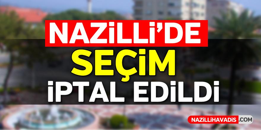 Nazilli'de seçim iptal edildi