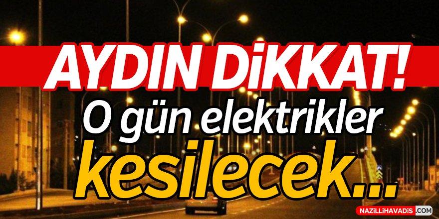 Aydın'da o gün elektrikler kesilecek!