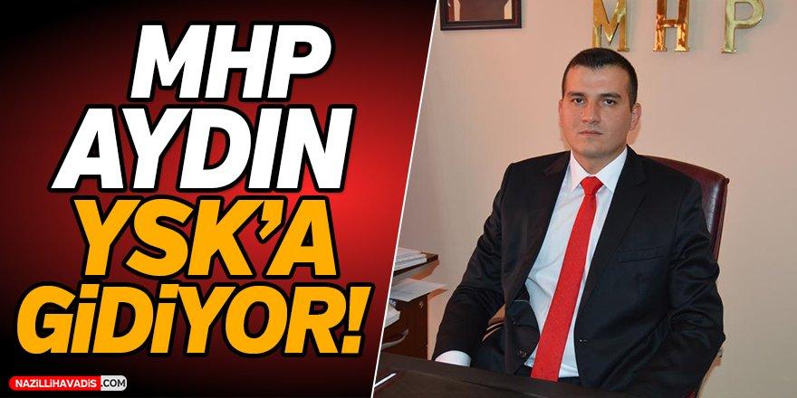 Aydın MHP YSK'a Gidiyor!