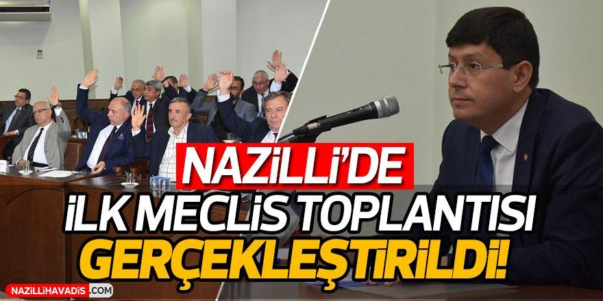 Nazilli'de İlk Meclis Toplantısı Gerçekleştirildi!