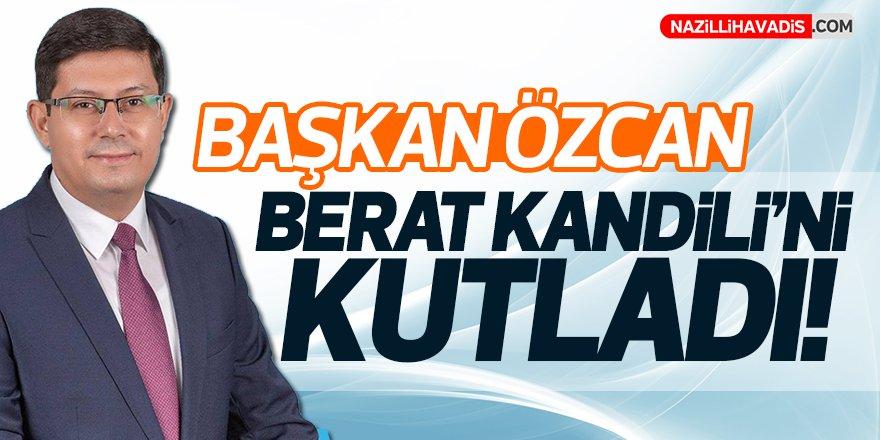 Başkan Özcan Berat Kandili Kutladı!