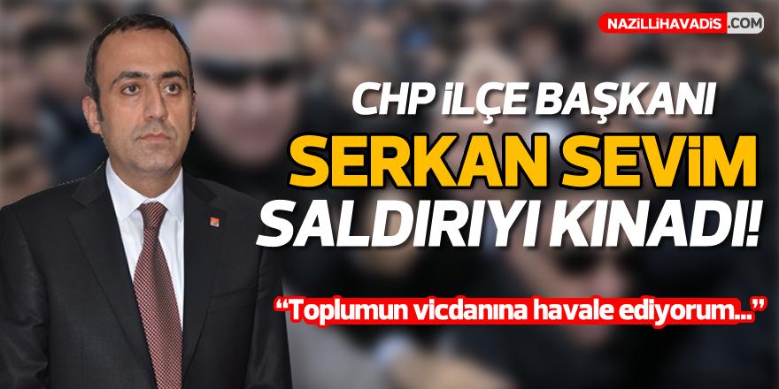 İlçe Başkanı Sevim çirkin saldırıyı kınadı !