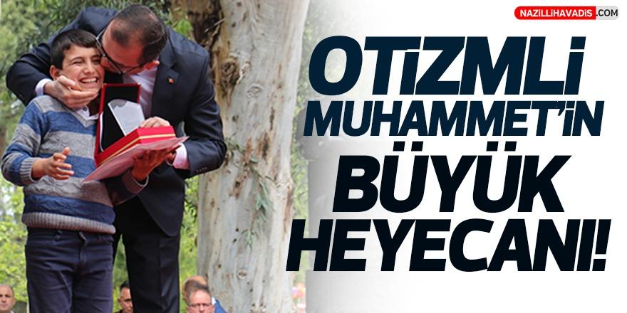 Otizmli Muhammet'in büyük heyecanı!