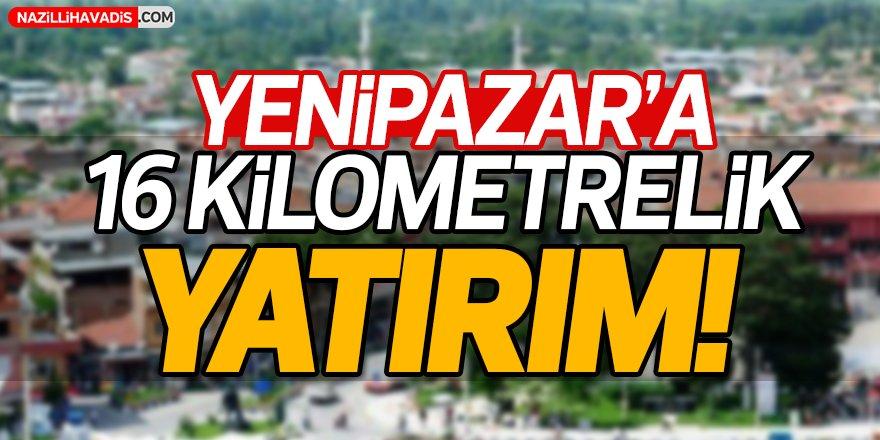 Yenipazar'a 16 Kilometrelik Yatırım!
