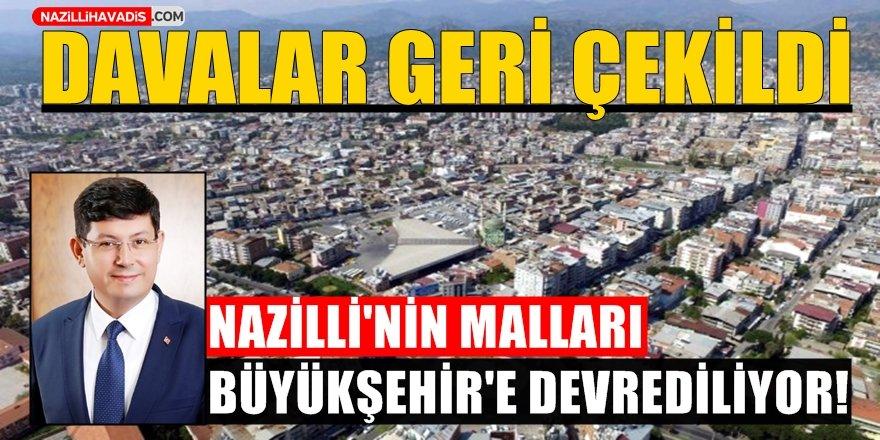 Nazilli'nin Malları Büyükşehir'e Devrediliyor!