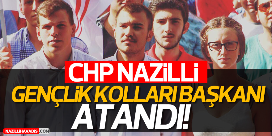 CHP Nazilli Gençlik Kolları Başkanı Atandı!