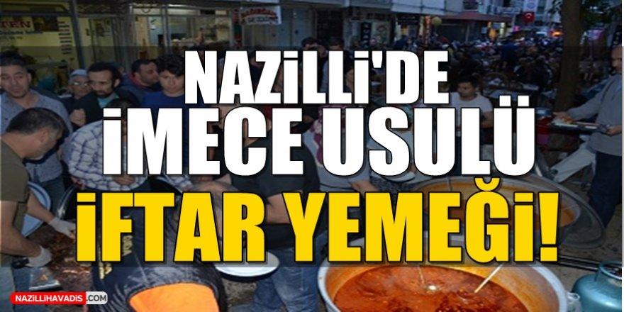 Nazilli'de İmece Usulü İftar Yemeği!