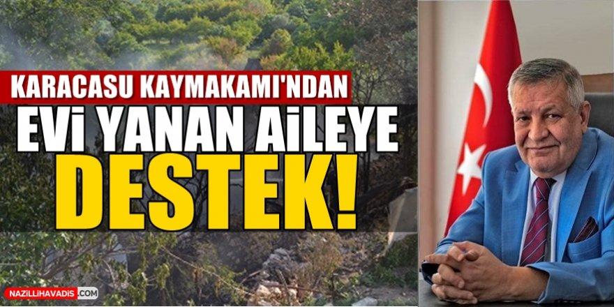 Karacasu Kaymakamı'ndan Evi Yanan Aileye Destek!