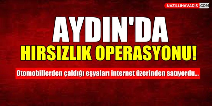 Aydın'da Hırsızlık Operasyonu!