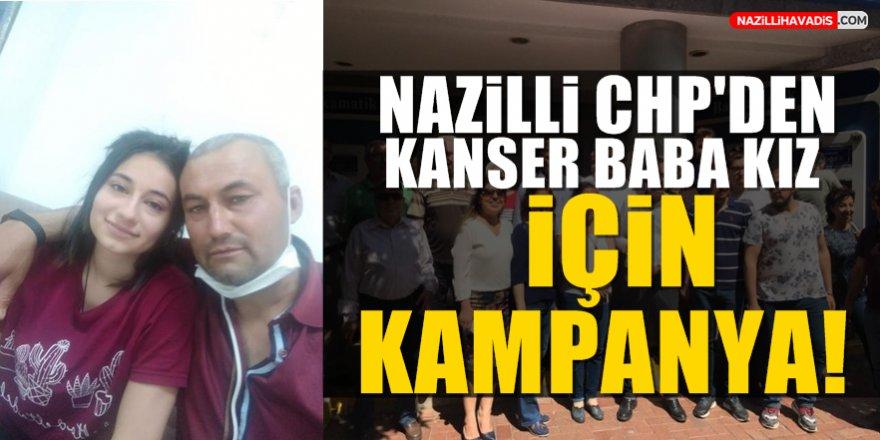 Nazilli  CHP'den Kan kanseri olan baba kıza için  destek!