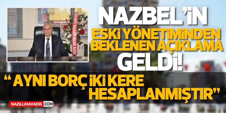 Eski yönetimden NAZBEL'in borçlarına açıklama geldi!
