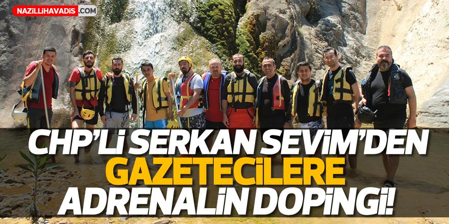 Serkan Sevim'den gazetecilere adrenalin dopingi!