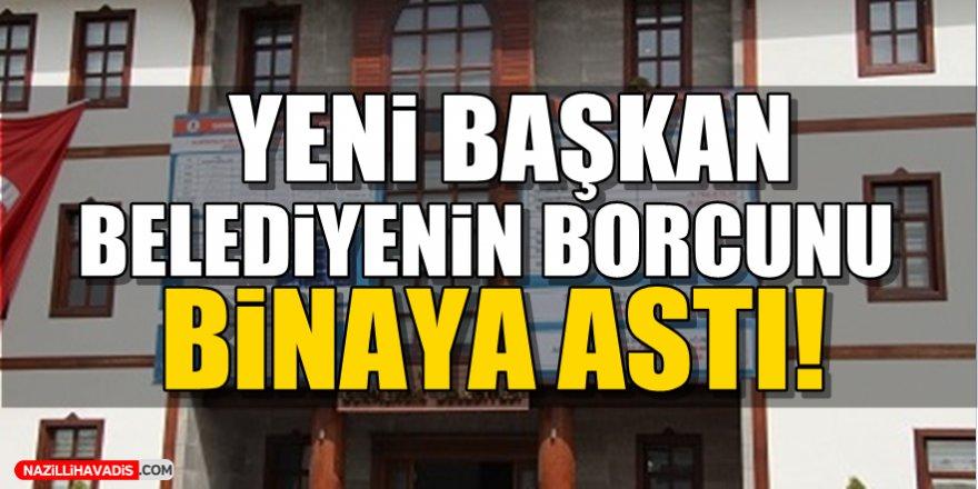 Yeni Başkan Belediye'nin Borcunu Binaya Astı!