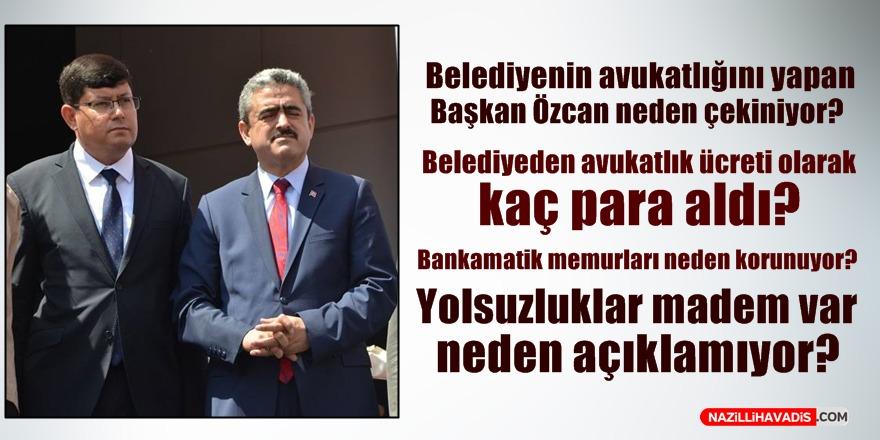 Başkan Özcan neden ve kimden çekiniyor?