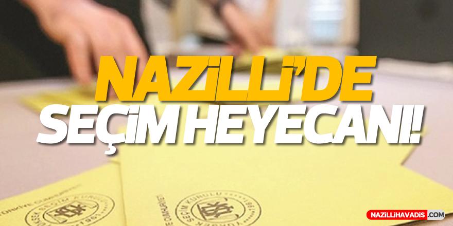 Nazilli'de seçim heyecanı!