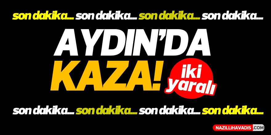 Aydın'da kaza!