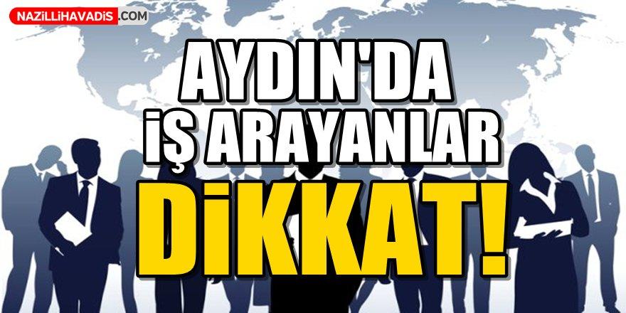 Aydın'da İş Arayanlar Dikkat!
