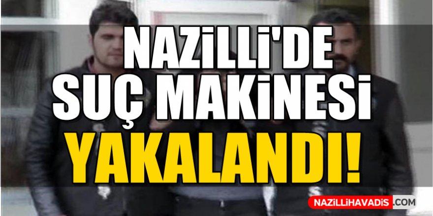 Nazilli'de Suç Makinesi Yakalandı!