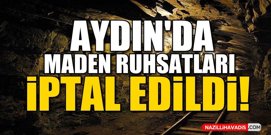 Aydın'da maden ruhsatları iptal edildi