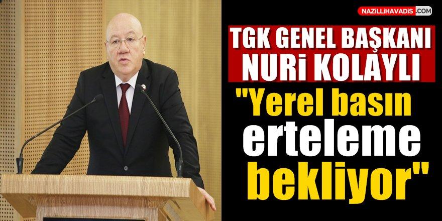 """Nuri Kolaylı: """"Yerel basın erteleme bekliyor"""""""