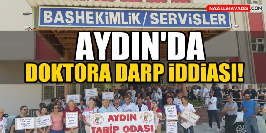 Aydın'da doktora darp iddiası