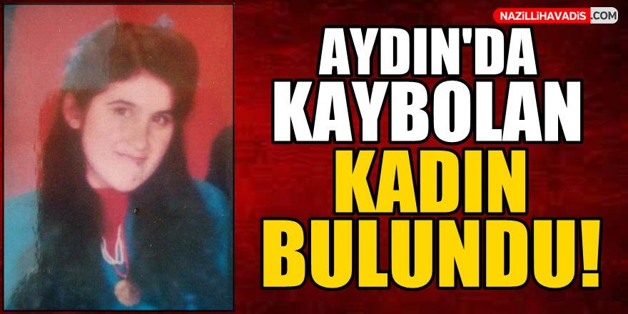 Aydın'da kaybolan kadın bulundu!