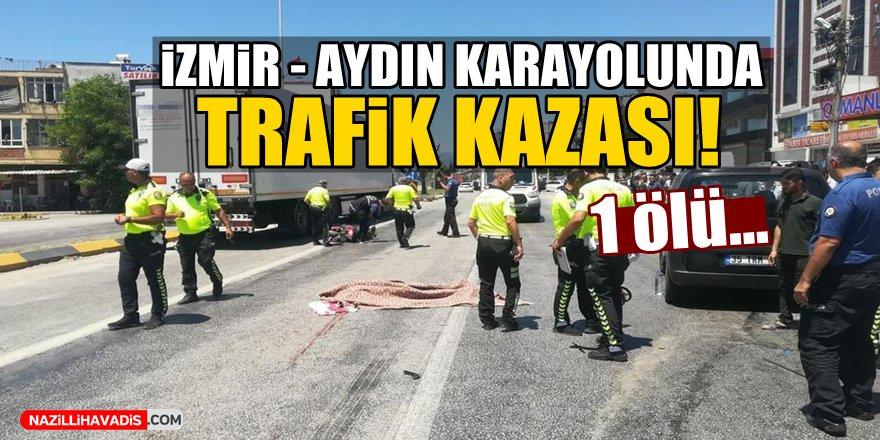 İzmir-Aydın Karayolunda Trafik Kazası!