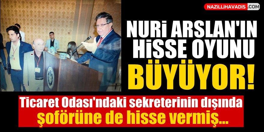 Nuri Arslan şoförüne de hisse vermiş!