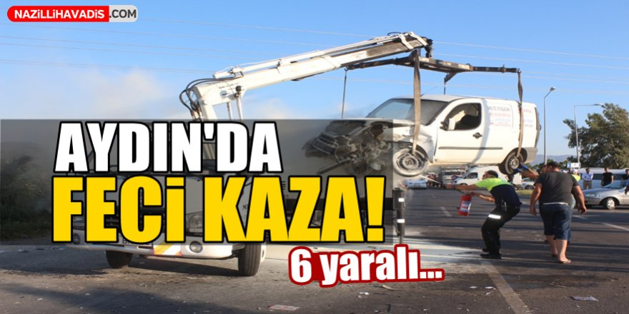 Aydın'da feci kaza!