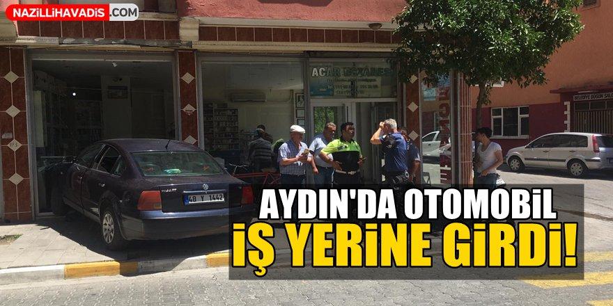 Aydın'da otomobil iş yerine girdi