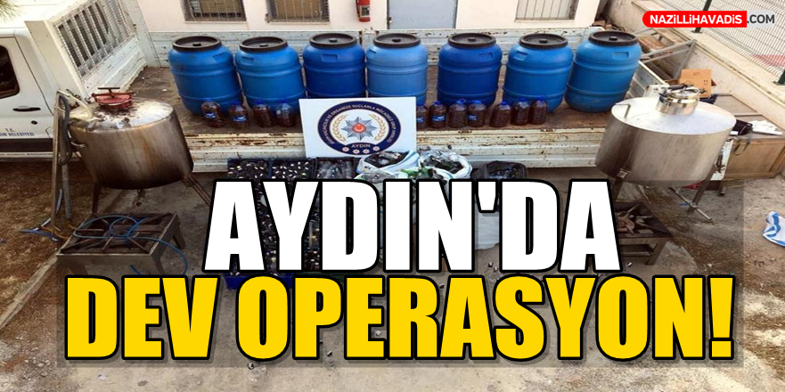 Aydın'da Dev Operasyon!