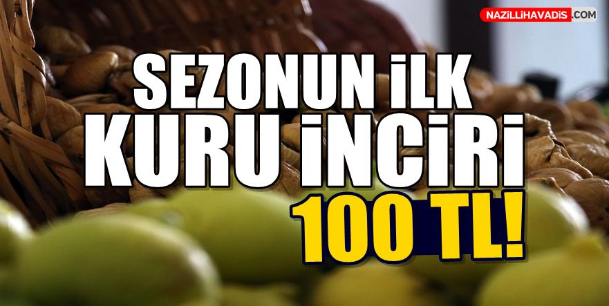 Sezonun ilk kuru incirine 100 lira!