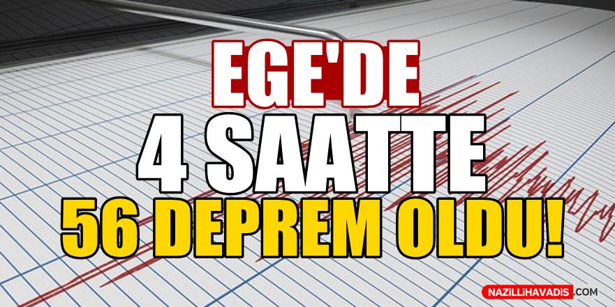 Ege'de 4 saatte 56 deprem oldu!