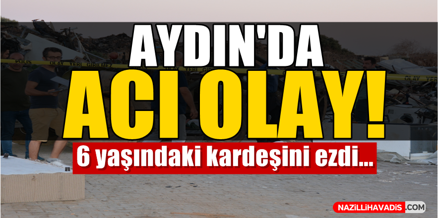 Aydın'da Acı Olay!