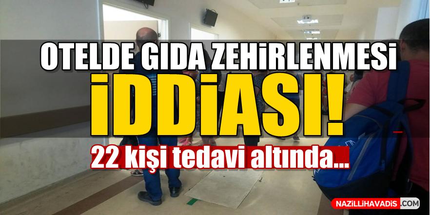 Aydın'da otelde gıda zehirlenmesi iddiası!
