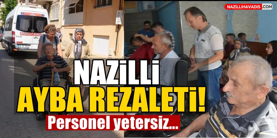 Nazilli'de AYBA rezaleti!