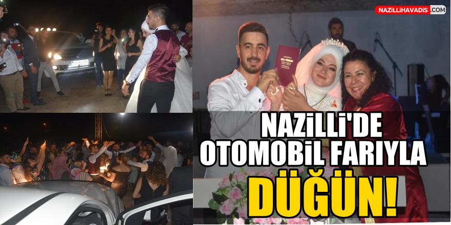 Nazilli'de otomobil farıyla düğün!
