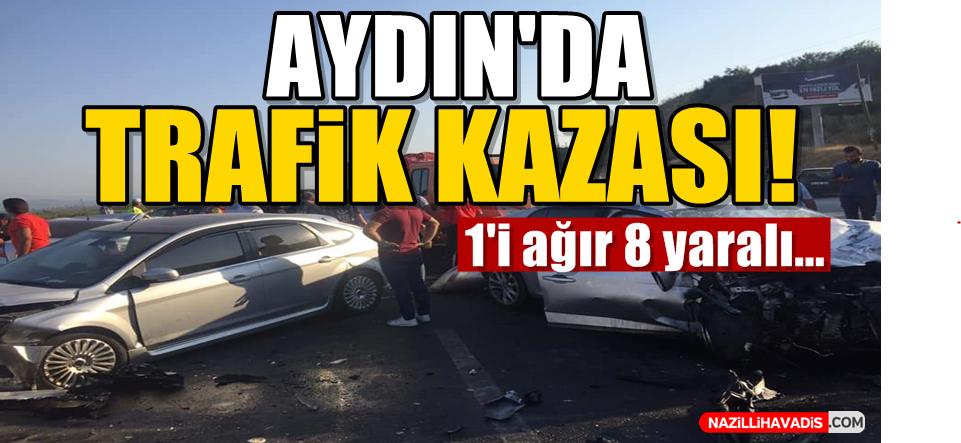 Aydın'da trafik kazası: 1'i ağır 8 yaralı