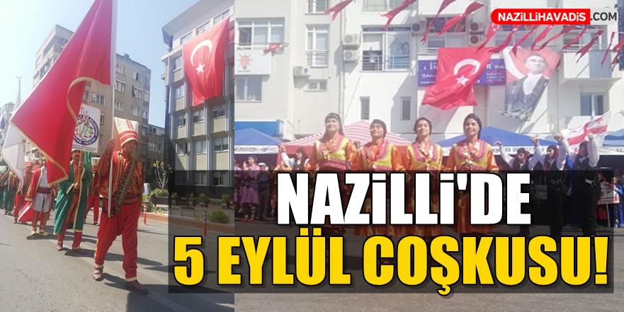 Nazilli'de 5 Eylül Coşkusu!