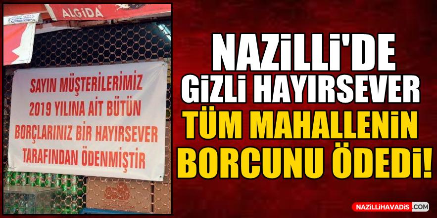 Nazilli'de gizli hayırsever tüm mahallelinin borcunu ödedi!