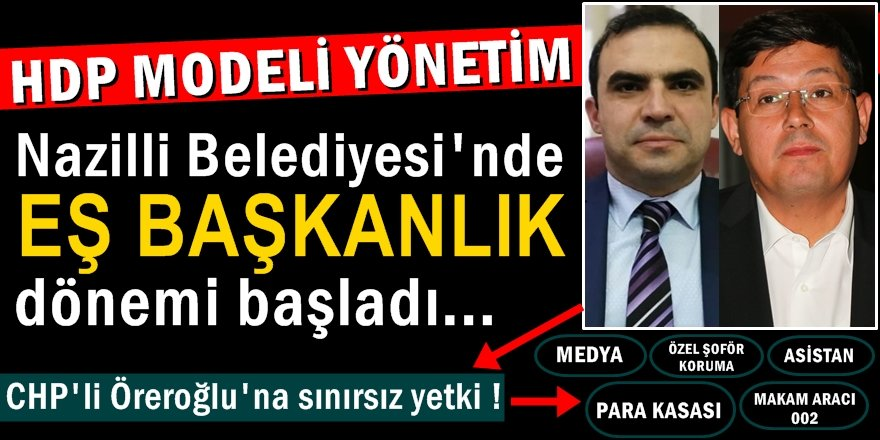 """Nazilli'de """"EŞ BAŞKANLIK"""" dönemi"""