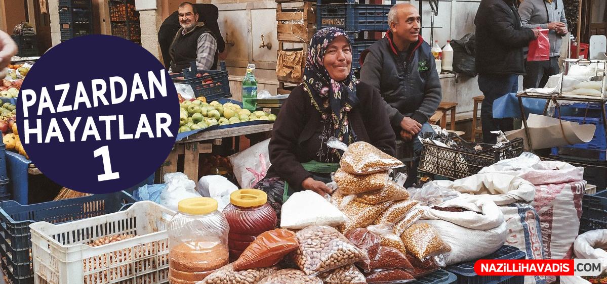 """NAZİLLİ'DE """"PAZARDAN HAYATLAR"""""""