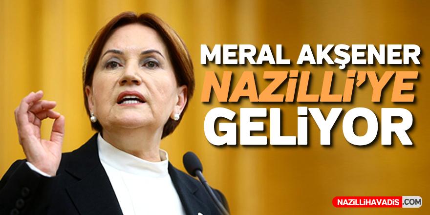 MERAL AKŞENER NAZİLLİ'YE GELİYOR