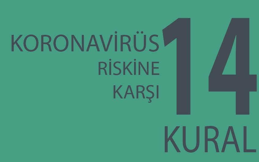 KORONAVİRÜS RİSKİNE KARŞI 14 KURAL