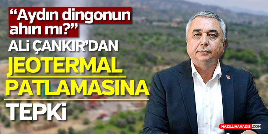 """ÇANKIR'DAN JEOTERMAL PATLAMASINA TEPKİ:""""AYDIN DİNGONUN AHIRI MI?"""""""
