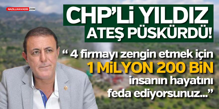 """CHP'Lİ YILDIZ ATEŞ PÜSKÜRDÜ: """"4 FİRMAYI ZENGİN ETMEK İÇİN 1 MİLYON 200 BİN İNSANIN HAYATINI FEDA EDİYORSUNUZ"""""""