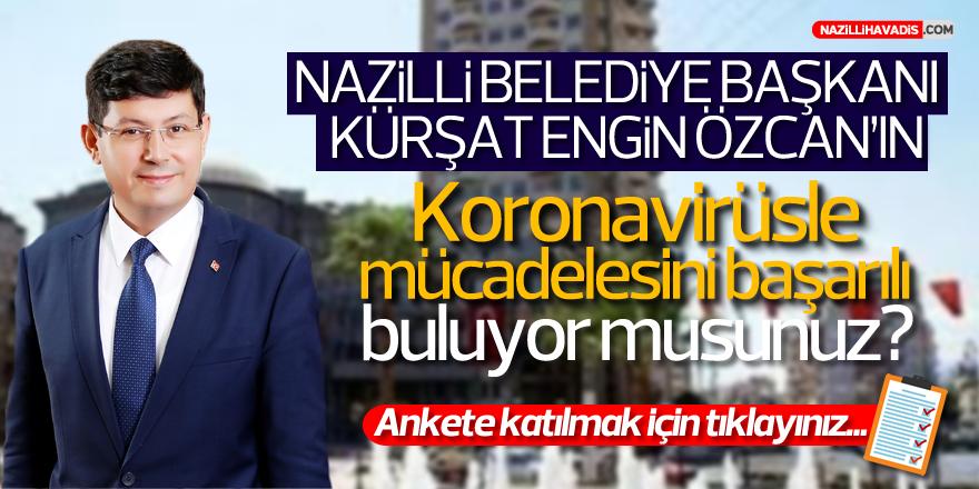Nazilli Belediye Başkanı Kürşat Engin Özcan'ın koronavirüsle mücadelesini başarılı buluyor musunuz?